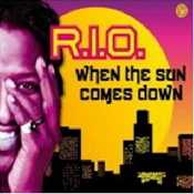 Letra R.I.O. - When The Sun Comes Down (Dirty Rush Live In Rio Mix)