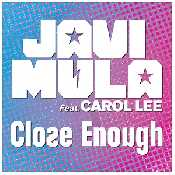 Letra Javi Mula - Close Enough feat. Carol Lee