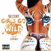 Letra 50 Cent - Girls Go Wild feat. Jeremih