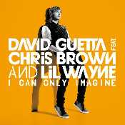 Letra David Guetta - I can only imagine ft. Chris Brown
