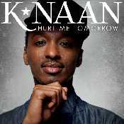 Letra K'naan - Hurt Me Tomorrow