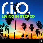 Letra R.I.O. - Living in Stereo