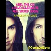 Letra Abel the Kid - A Piece of my Love feat. Snoop Dogg and Julio Iglesias Jr.