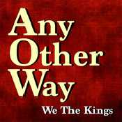Letra We The Kings - Any Other Way