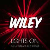 Letra Wiley - Lights On feat. Angel & Tinchy Stryder