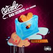 Letra Wale - Bad (Remix) Feat. Rihanna
