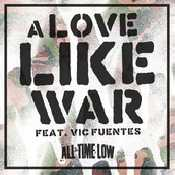 Letra All Time Low - A Love Like War feat. Vic Fuentes