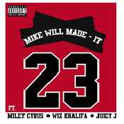 Letra Mike Will Made-It - 23 feat. Miley Cyrus, Wiz Khalifa & Juicy J