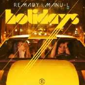 Remady and Manu L - Holidays