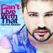 Letra Ezio - Can't Live With That feat. Abraham Fernández