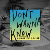 Letra Maroon 5 - Don't Wanna Know feat. Kendrick Lamar
