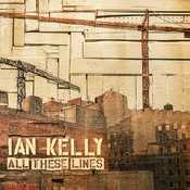 Letra Ian Kelly - All These Lines