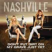 Nashville - Don't Put Dirt On My Grave Just Yet