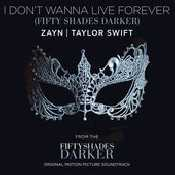 Letra ZAYN - I Don't Wanna Live Forever (Fifty Shades Darker) feat. Taylor Swift