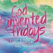 God Invented Fridays feat. Madison Kiss