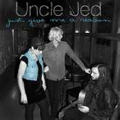 Letra Uncle Jed - Just Give Me a Reason