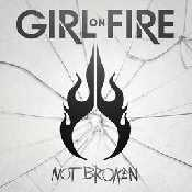Letra Girl On Fire - Not Broken