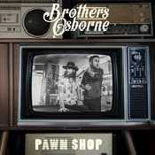 Letra Brothers Osborne - Pawn Shop