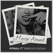 Letra Pitbull - Messin' Around ft. Enrique Iglesias