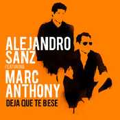Letra Alejandro Sanz - Deja Que Te Bese feat. Marc Anthony