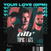 Letra ATB - Your love (9PM)