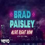Letra Brad Paisley - Alive Right Now