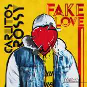 Letra Carlitos Rossy - Fake Love