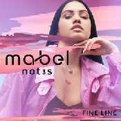 Letra Mabel - Fine Line feat Not3s