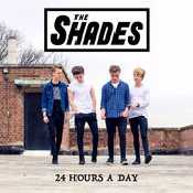 Letra The Shades - 24 Hours a Day, Vol. 1