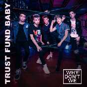 Letra Why Don't We - Trust Fund Baby