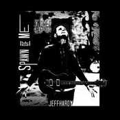 Letra Jeff Hardy - Spawn of Me