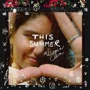 Alessia Cara - This Summer - EP